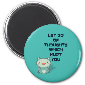 Cute and Inspirational Encouraging Quote 2 Inch Round Magnet