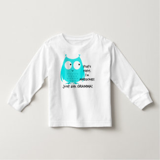 Cute Aqua Owl! i'm Awesome, just ask GRAMMA! Toddler T-shirt