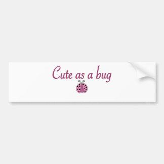 Cute as a bug 2 bumper stickers