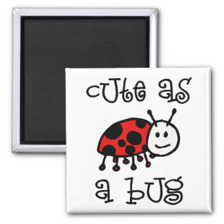 Cute as a Bug 2 Inch Square Magnet