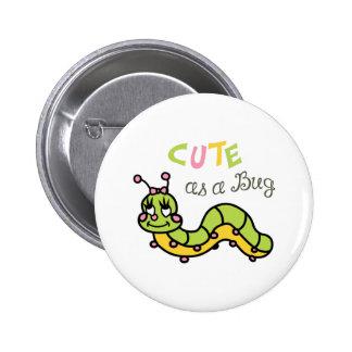 CUTE AS A BUG PIN