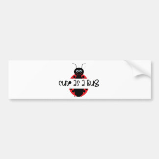 Cute as a bug: Personalize with your own text Car Bumper Sticker