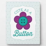 Cute As A Button! Display Plaque