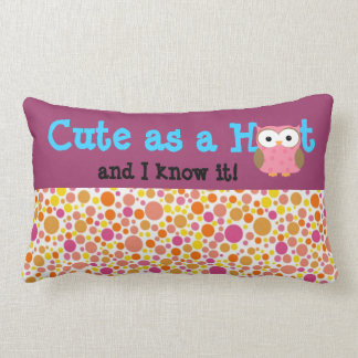 Cute as a Hoot & I know it! 2-sided Throw Pillow