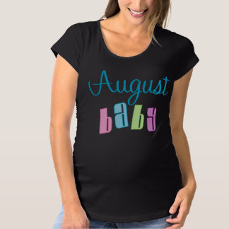 Cute August Baby Maternity Tshirt