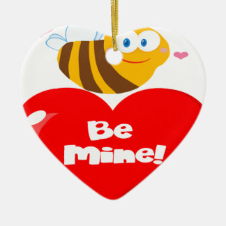 Cute Bee Holding Heart Saying be Mine Ceramic Ornament