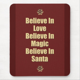 Cute Believe In Santa Quote Mouse Pad
