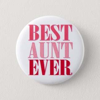 Cute Best Aunt Ever Pink Text Button
