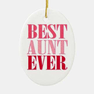 Cute Best Aunt Ever Pink Text Ceramic Ornament