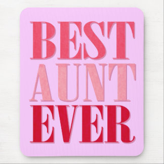 Cute Best Aunt Ever Pink Text Mouse Pad