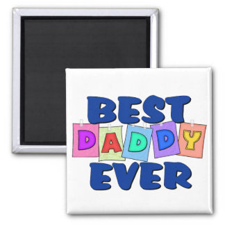 Cute Best Daddy EVER 2 Inch Square Magnet
