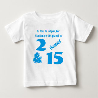Cute Birthday Gift Baby Born 2015 or Any Year A10 Baby T-Shirt