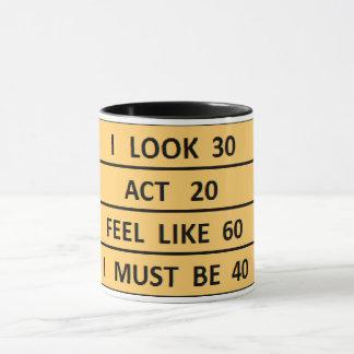 cute birthday MUST BE 40 coffee mug design