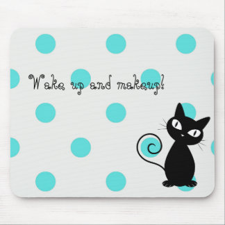 Cute Black Cat,Polka Dots-Wake up and makeup! Mouse Pad