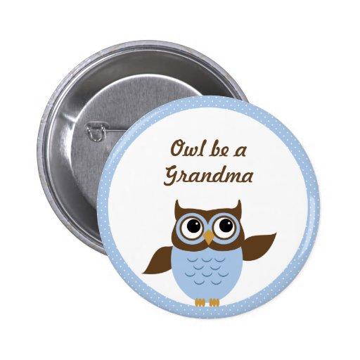 """Cute Blue """"Owl be a Grandma"""" Button"""