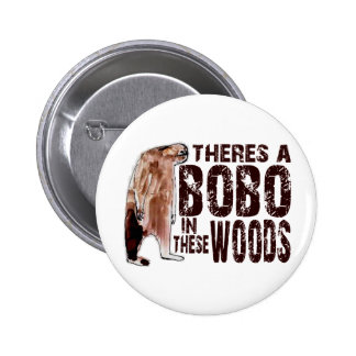 Cute BOBO SQUATCH IN THESE WOODS - Finding Bigfoot Button