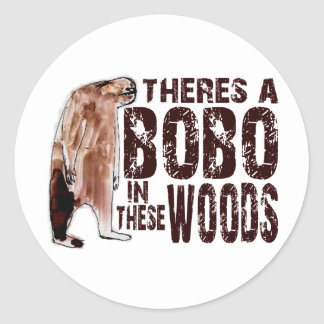 Cute BOBO SQUATCH IN THESE WOODS - Finding Bigfoot Classic Round Sticker
