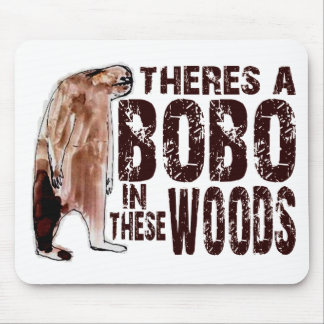 Cute BOBO SQUATCH IN THESE WOODS - Finding Bigfoot Mouse Pad