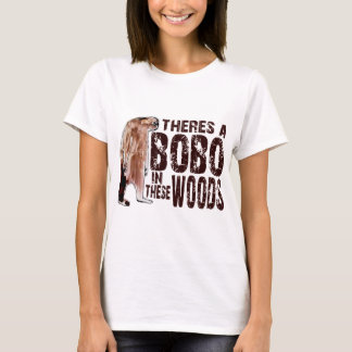 Cute BOBO SQUATCH IN THESE WOODS - Finding Bigfoot T-Shirt
