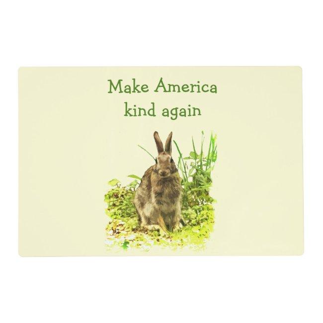 Cute Bunny Rabbit Make America Kind Again Placemat