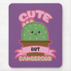 Cute But Dangerous - Kawaii Cactus - Funny Mouse Pad