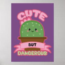 Cute But Dangerous - Kawaii Cactus - Funny Poster