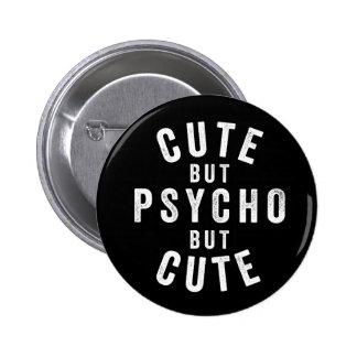 Cute but psycho but cute pinback button