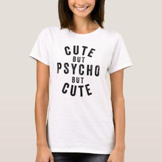 Cute But Psycho But Cute T-Shirt