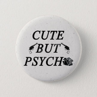 Cute but psycho button