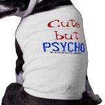 Cute but Psycho Dog Clothing
