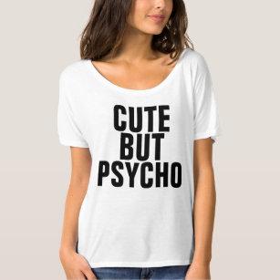 c9ec09de Cute But Psycho T-Shirts - T-Shirt Design & Printing | Zazzle