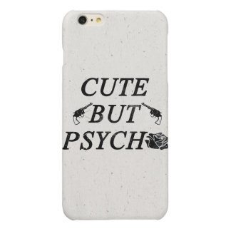 Cute but psycho glossy iPhone 6 plus case