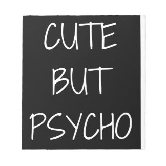 Cute But Psycho Text Illustration Notepad
