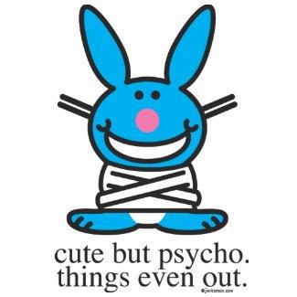 Cute but Psycho Happy Bunny Shirt