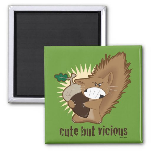 Cute But Vicious 2 Inch Square Magnet