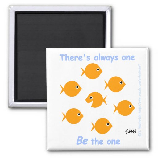 "Cute Cartoon Inspirational ""There's Always One"" Fridge Magnets"