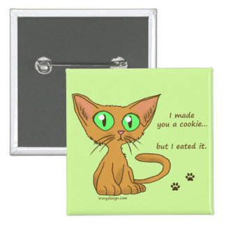 Cute Cat Ate Your Cookie Pinback Button