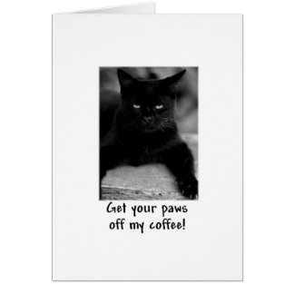 "Cute Cat ""Paws off My Coffee"" Mug Greeting Card"