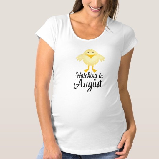 Cute Chick August Due Date Maternity Maternity T-Shirt