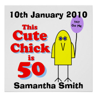 Cute chick is 50! poster