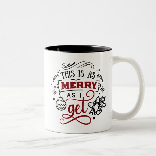 Cute Christmas Mug This is as Merry As I Get