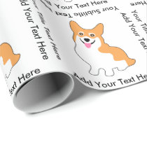 Cute Corgi Drawing - Add Your Own Text Wrapping Paper
