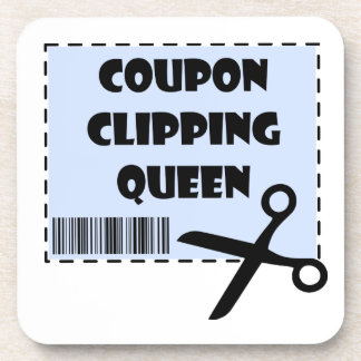 Cute Coupon Clipping Queen Saying Coaster