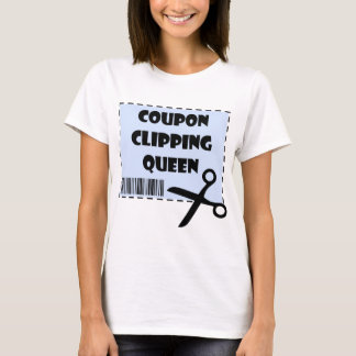 Cute Coupon Clipping Queen Saying T-Shirt