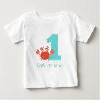 Cute Crab, Crab I'm One, First Birthday Baby T-Shirt