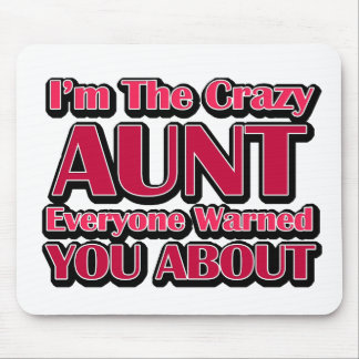 Cute Crazy Aunt Saying Mouse Pad