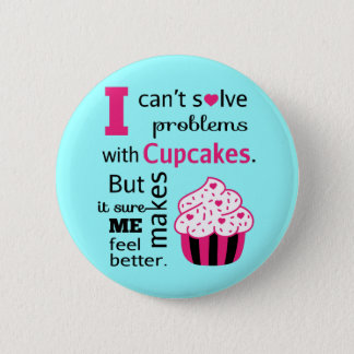 Cute Cupcake Makes Me Feel Better Quote Button