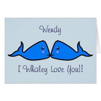 Cute Customisable 'I Whale-y love you' Card