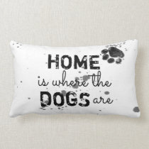 cute dog quote pillow home is where the dogs are