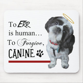 "Cute Dog ""To Err is Human~To Forgive Canine"" Mouse Pad"